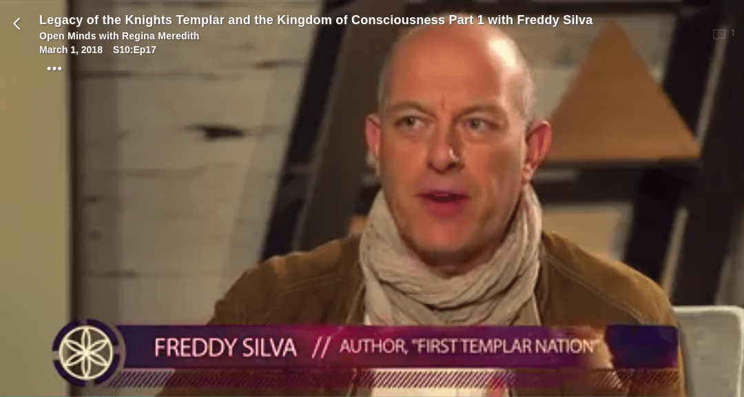 Legacy of the Knights Templar and the Kingdom of Consciousness Part 1 with Freddy Silva