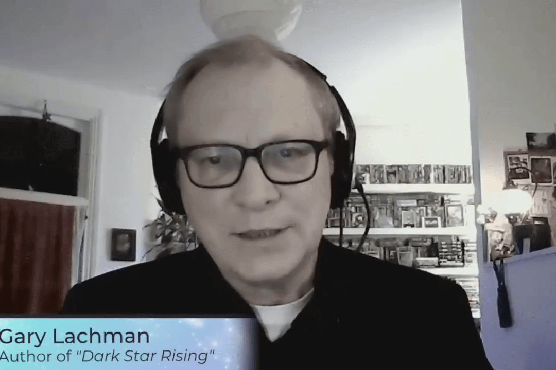 "A World Untethered From Truth with Gary Lachman, Author of ""Dark Star Rising"""