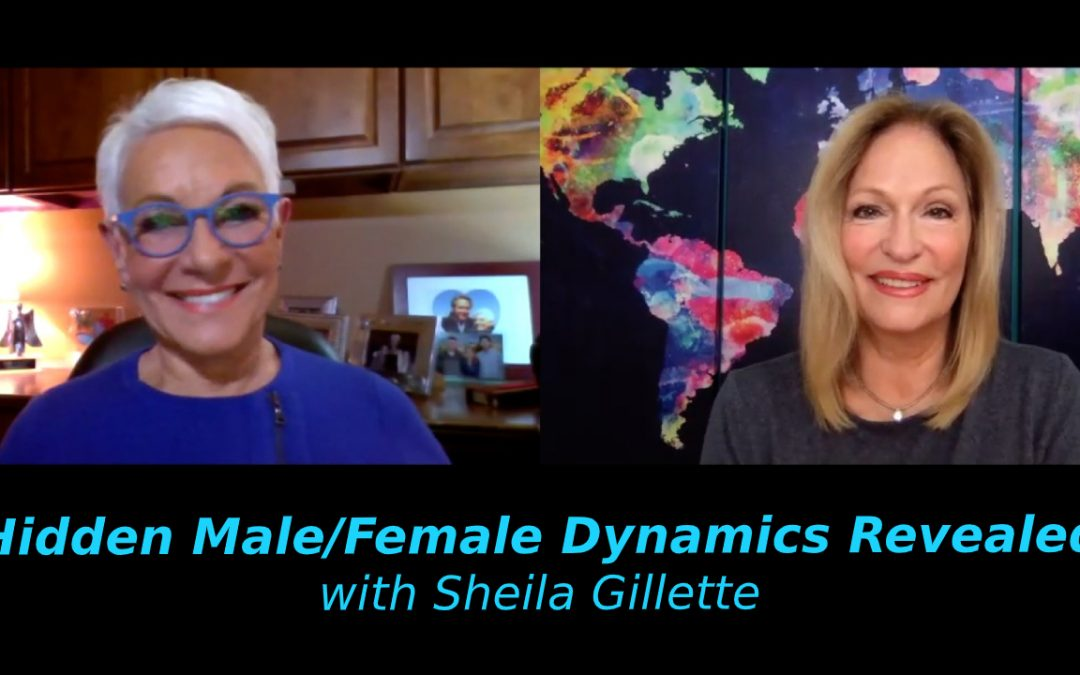Hidden Male/Female Dynamics Revealed with Sheila Gillette