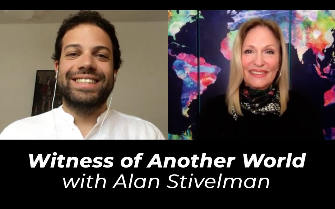 Witness of Another World with Alan Stivelman