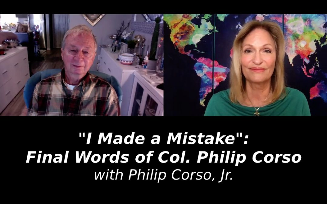"""I Made a Mistake"": Final Words of Col. Philip Corso with Philip Corso, Jr."