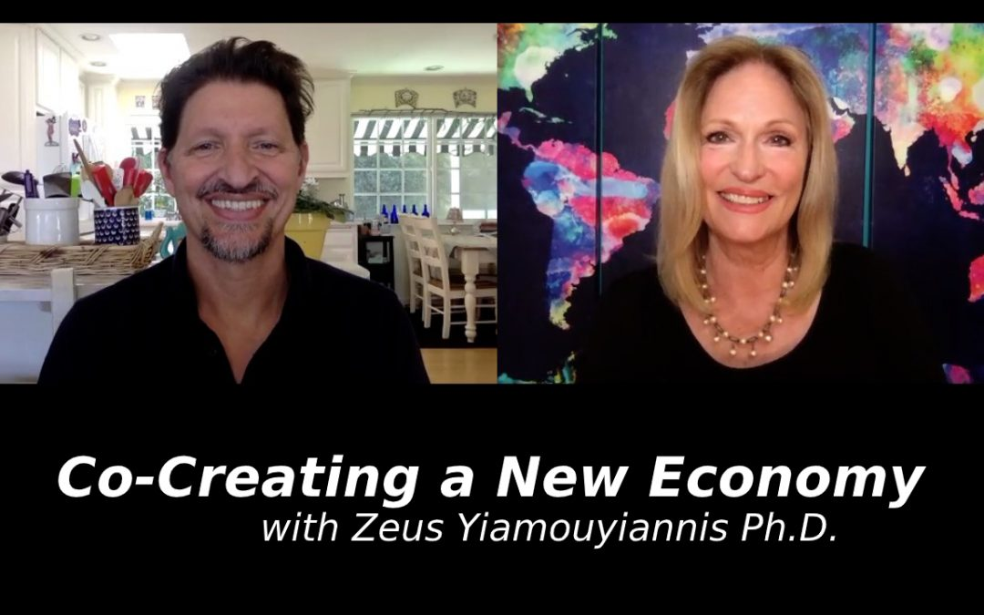 Co-Creating a New Economy with Zeus Yiamouyiannis Ph.D.