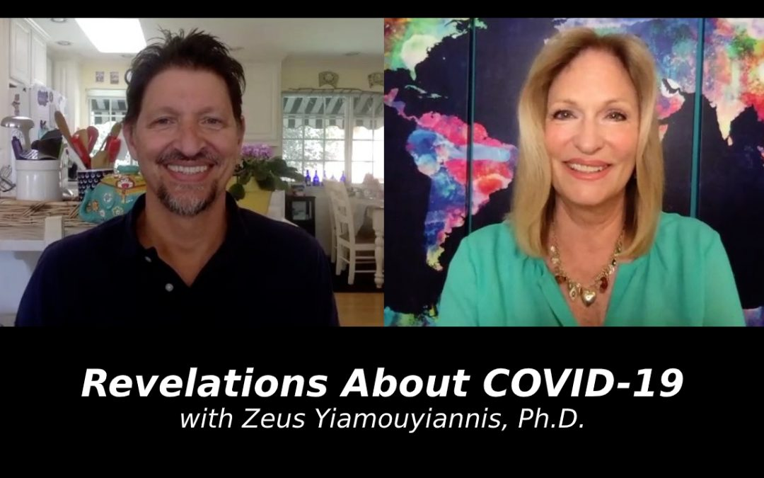 Revelations About COVID-19 with Zeus Yiamouyiannis, Ph.D.