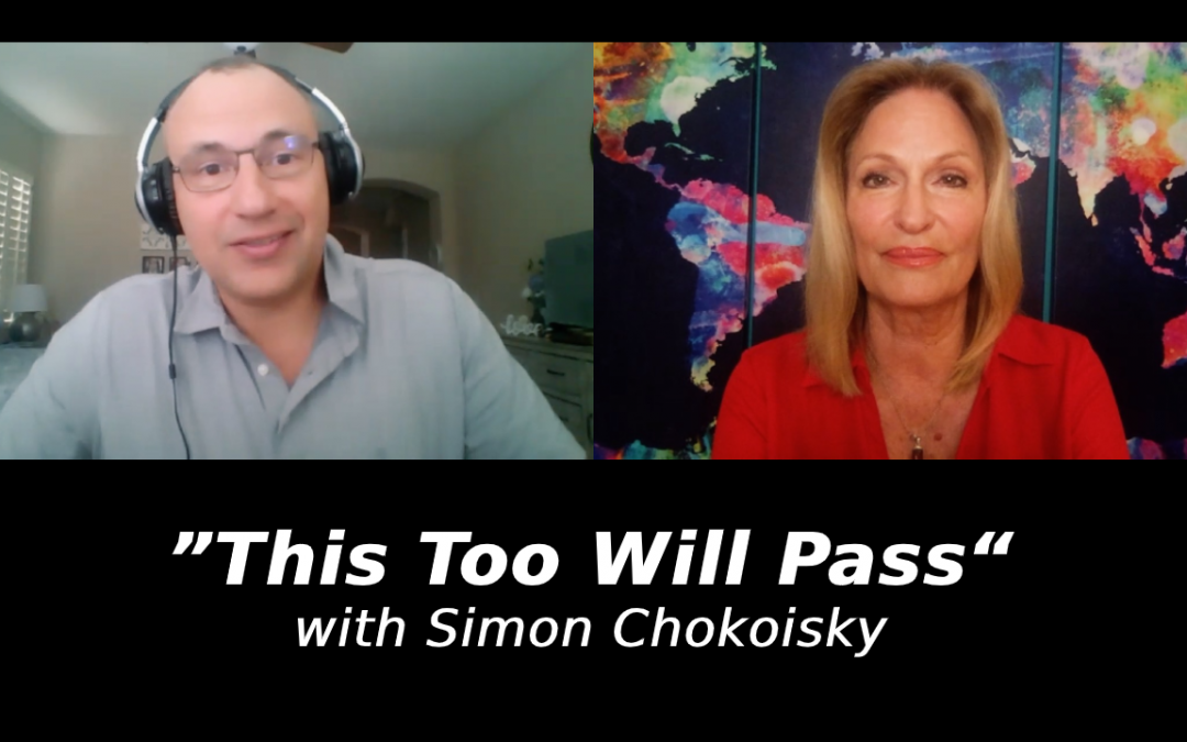 """This Too Will Pass"" with Simon Chokoisky"