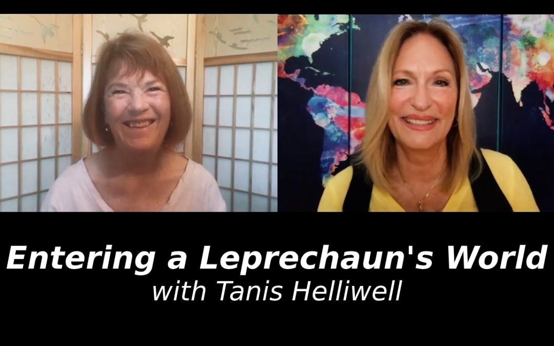 Entering a Leprechaun's World with Tanis Helliwell