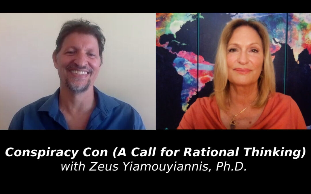 Conspiracy Con (A Call for Rational Thinking) with Zeus Yiamouyiannis, Ph.D.