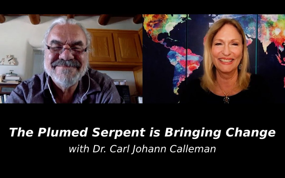 The Plumed Serpent is Bringing Change with Dr. Carl Johann Calleman