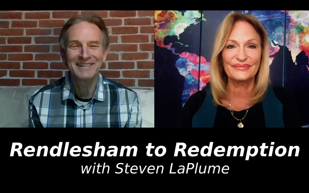 Rendlesham to Redemption with Steven LaPlume