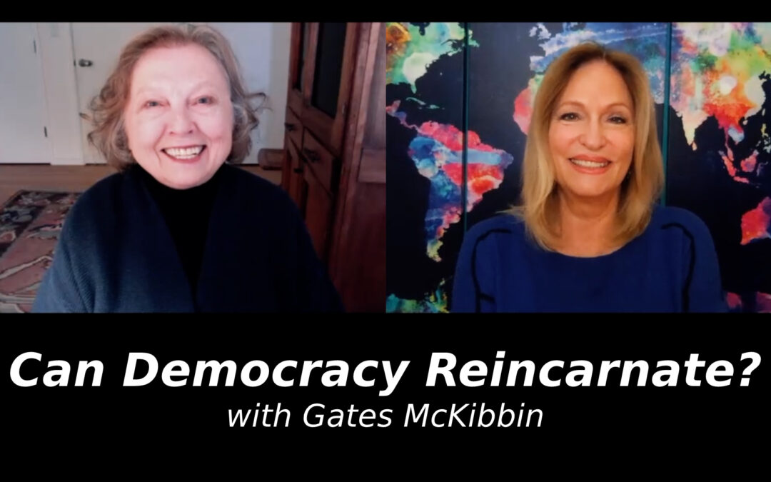 Can Democracy Reincarnate? with Gates McKibbin