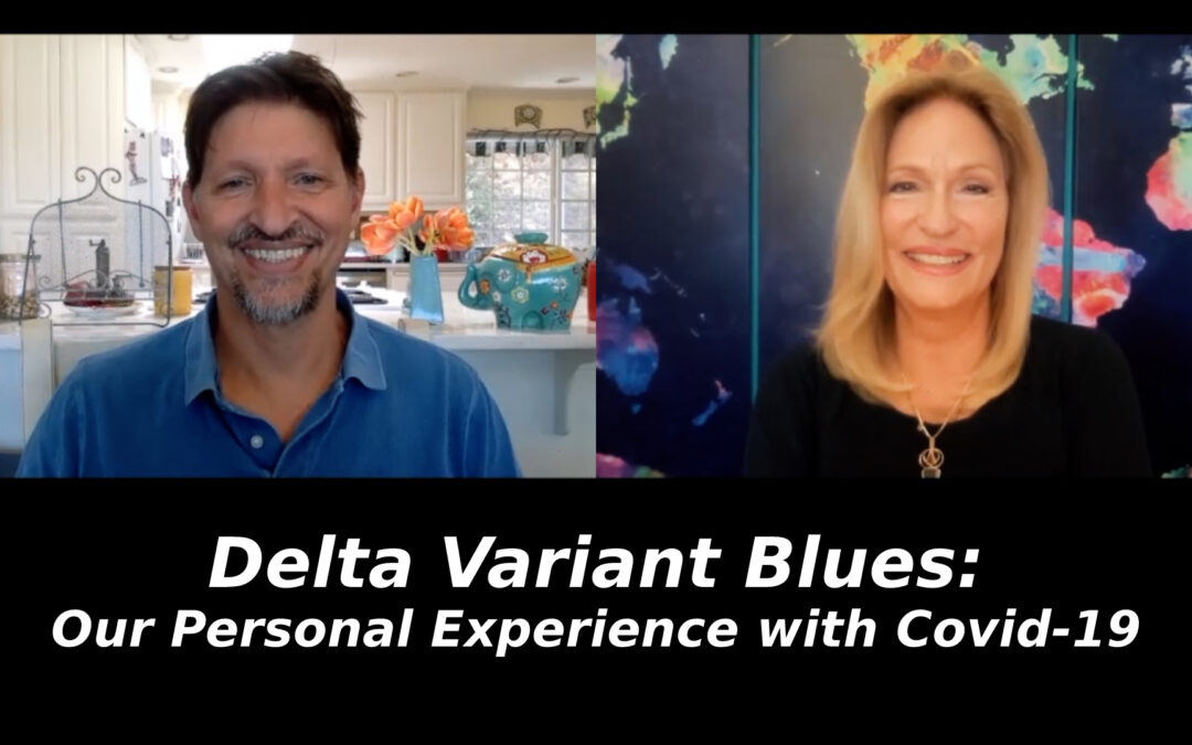 Delta Variant Blues: Our Personal Experience with Covid-19