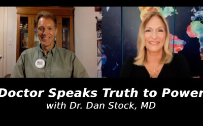 Doctor Speaks Truth to Power with Dr. Dan Stock, MD