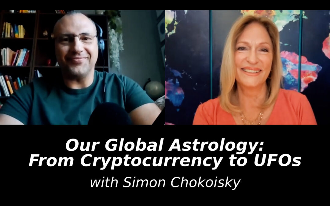 Our Global Astrology: From Cryptocurrency to UFOs with Simon Chokoisky
