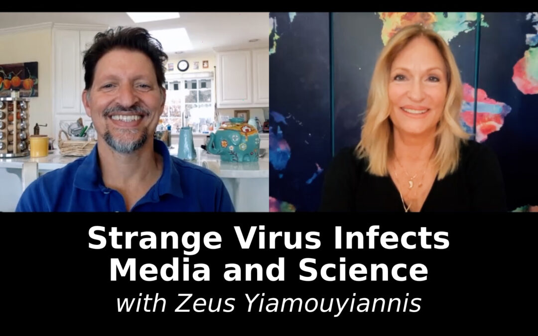Strange Virus Infects Media and Science with Zeus Yiamouyiannis